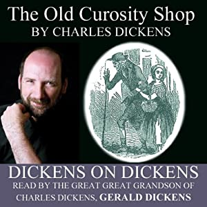 The Old Curiosity Shop: Dickens on Dickens | [Charles Dickens]