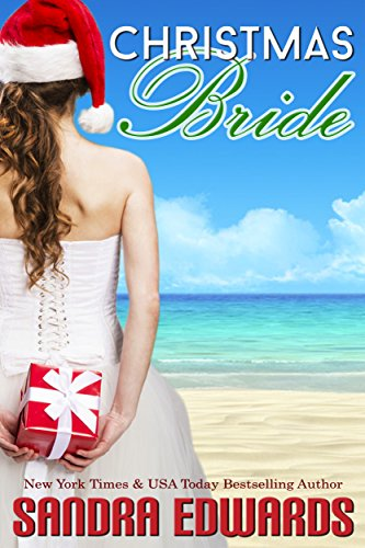 Sandra Edwards - Christmas Bride (A Short Story) (Sapphire Bay Romance Book 2)