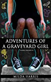 Adventures of a Graveyard Girl (A Kait Lenox YA Chick Lit Mystery) (Funeral Crashing)