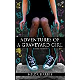 Adventures of a Graveyard Girl: (Funeral Crashing Mysteries #2) ~ Milda Harris