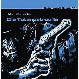 Die Totenpatrouille (Dreamland Grusel 11) Hörspiel