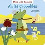 Mon livre karaok� - Ah les crocodiles