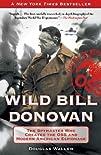 Wild Bill Donovan: The Spymaster Who…