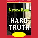 Hard Truth (       UNABRIDGED) by Nevada Barr Narrated by Barbara Rosenblat
