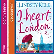 I Heart London | [Lindsey Kelk]