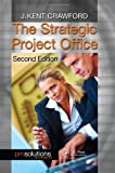 The Strategic Project Office, Second Edition (PM Solutions Research)