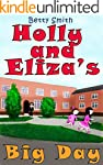 Holly and Eliza's Big Day: The Easies...