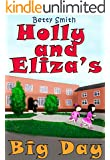 Holly and Eliza's Big Day: The Easiest Way To Teach Your Child Not Talk To Strangers