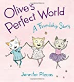Olives Perfect World: A Friendship Story