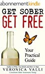 Get Sober Get Free: Your Practical Gu...