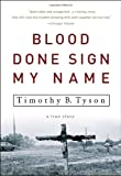 Blood Done Sign My Name: A True Story (1400083117) by Timothy B. Tyson