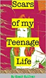 Scars of My Teenage Life
