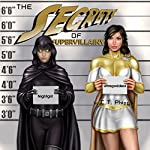 The Secrets of Supervillainy: The Supervillainy Saga, Book 3 | C. T. Phipps
