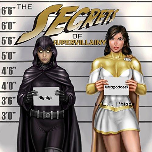 Supervillainy 03 - The Secrets of Supervillainy - C.T. Phipps