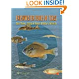 Freshwater Fishes of Texas: A Field Guide (River Books, Sponsored by The Meadows Center for Water and the Environment...