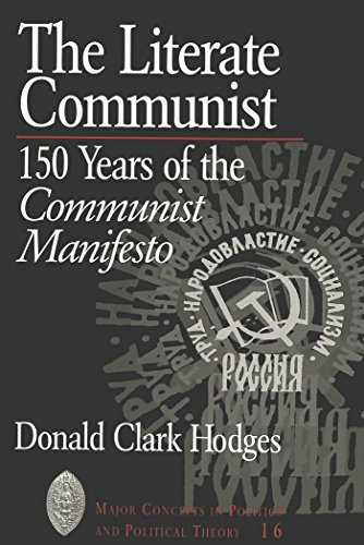 The Literate Communist: 150 Years of the Communist Manifesto (Major Concepts in Politics and Political Theory)