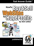How To Buy and Sell Web Sites for Huge Profits