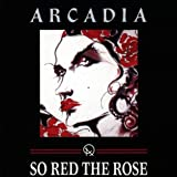 So Red The Roseby Arcadia