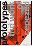 img - for Prototypes.The Work of Cepezed: Product-Process-Architecture book / textbook / text book