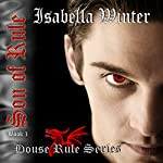 Son of Rule: House Rule (Vampire) Series | Isabella Winter