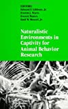 img - for Naturalistic Environments in Captivity for Animal Behavior Research (Suny Series in Endangered Species) book / textbook / text book