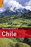 The Rough Guide to Chile Andrew Benson
