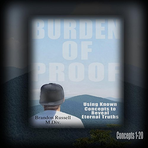 burden-of-proof-using-known-concepts-to-reveal-eternal-truths-concepts-1-20
