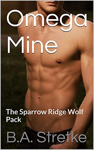 omega-mine-the-sparrow-ridge-wolf-pack-sparrow-ridge-pack-book-1