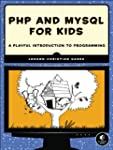 PHP and MySQL for Kids: A Playful Int...