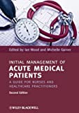 img - for Initial Management of Acute Medical Patients: A Guide for Nurses and Healthcare Practitioners book / textbook / text book