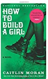 img - for How to Build a Girl: A Novel (P.S.) book / textbook / text book