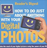 How to Do Just About Anything with Your Digital Photos (Readers Digest)