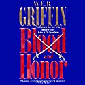 Blood and Honor: Honor Bound, Book 2 Audiobook by W. E. B. Griffin Narrated by Michael Russotto