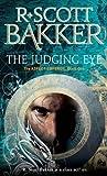 The Judging Eye: Book 1 of the Aspect-Emperor by Bakker, R. Scott (2010) Paperback