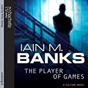 The Player of Games: Culture Series, Book 2 | [Iain M. Banks]