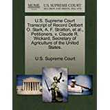 U.S. Supreme Court Transcript of Record Delbert O. Stark, A. F. Stratton, et al., Petitioners, v. Claude R. Wickard...
