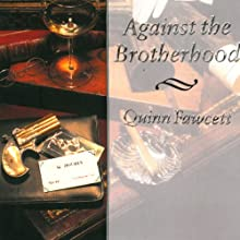 Against the Brotherhood: A Mycroft Holmes Novel, Book 1 (       UNABRIDGED) by Quinn Fawcett Narrated by Alan Stanford