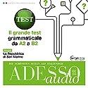 ADESSO audio - Il grande test grammaticale. 1/2016: Italienisch lernen Audio - Der große Grammatiktest (A2-B2) Hörbuch von  div. Gesprochen von:  div.