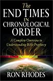 img - for The End Times in Chronological Order: A Complete Overview to Understanding Bible Prophecy book / textbook / text book