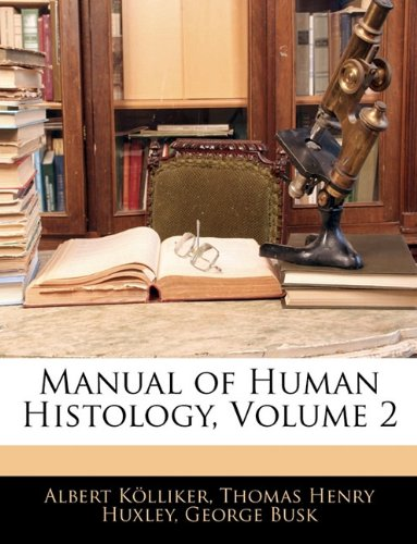 Manual of Human Histology, Volume 2
