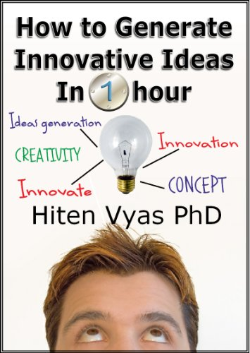 Hiten Vyas - How to Generate Innovative Ideas in 1 hour (English Edition)
