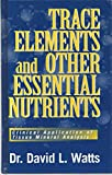 img - for Trace Elements & Other Essential Nutrients: Clinical Application of Tissue Mineral Anlaysis book / textbook / text book