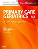 Hams Primary Care Geriatrics: A Case-Based Approach (Expert Consult: Online and Print), 6e (Ham, Primary Care Geriatrics)