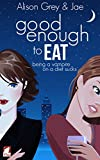 Good Enough to Eat (The Vampire Diet Series Book 1)
