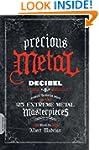 Precious Metal: Decibel Presents the...