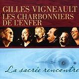 echange, troc Gilles Vigneault & Les Charbonniers De L'Enfer - Sacree Rencontre