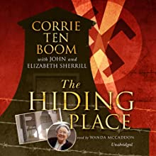The Hiding Place (       UNABRIDGED) by Corrie ten Boom, John Sherrill, Elizabeth Sherrill Narrated by Wanda McCaddon