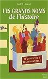 echange, troc André Larané - Les grands noms de l'histoire