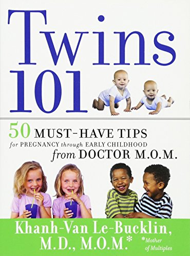 Twins 101: 50 Must-Have Tips for Pregnancy through Early Childhood From Doctor M.O.M., Le-Bucklin, Khanh-Van