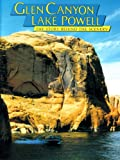 Glen Canyon-Lake Powell: The Story Behind the Scenery (Discover America: National Parks) (Discover America: National Parks: The Story Behind the Scenery)